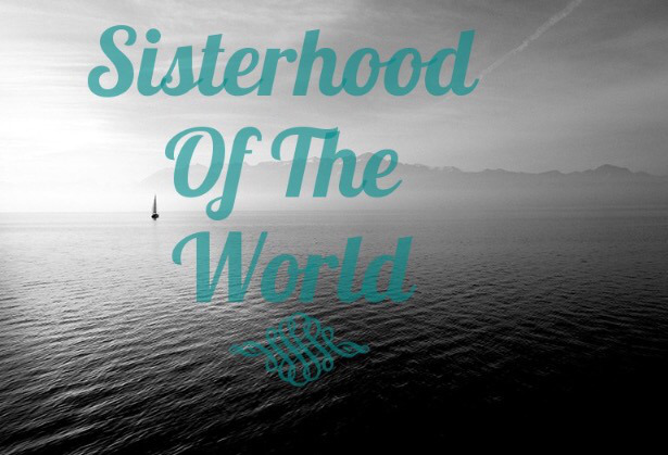 Sisterhood of the world