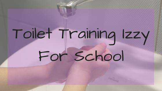 Toilet Training Izzy For School