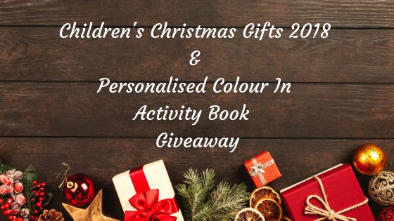 Children's Christmas Gifts 2018 & Personalised Colour In Activity Book A3 Giveaway